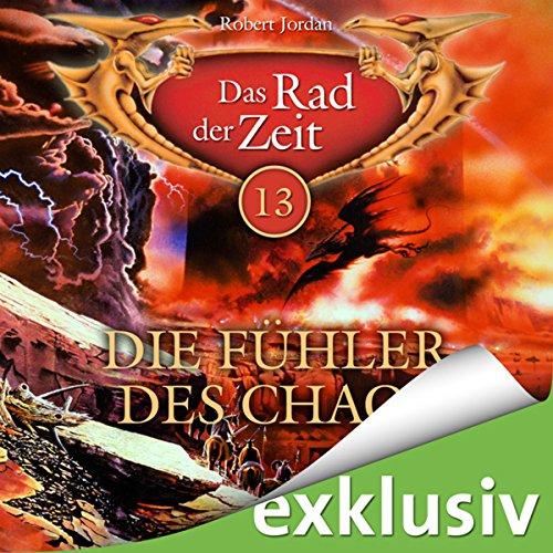Die Fühler des Chaos (Das Rad der Zeit 13) audiobook cover art