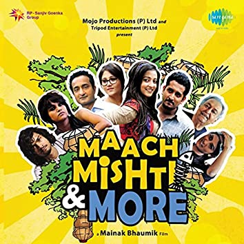 Maach Mishti and More (Original Motion Picture Soundtrack)
