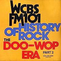 WCBS Fm101.1 - History Of Rock: The Doo Wop Era, Part 2