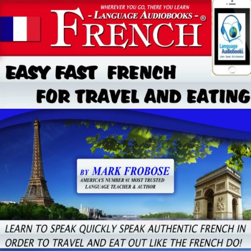Easy Fast French for Travel and Eating audiobook cover art