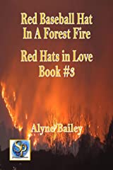 Red Baseball Hat in a Forest Fire: Red Hats in Love Book #3 Kindle Edition