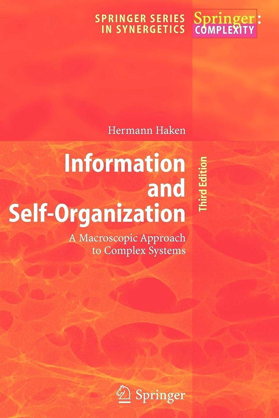 間欠寓話息苦しいInformation and Self-Organization: A Macroscopic Approach to Complex Systems (Springer Series in Synergetics)