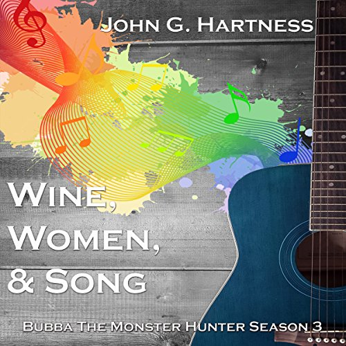 Wine, Women, & Song: Bubba the Monster Hunter, Season 3 audiobook cover art