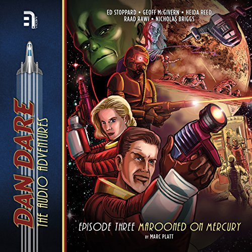 Dan Dare: Marooned on Mercury                   By:                                                                                                                                 Marc Platt                               Narrated by:                                                                                                                                 Ed Stoppard,                                                                                        Geoff McGivern,                                                                                        Heida Reed,                   and others                 Length: 1 hr and 3 mins     Not rated yet     Overall 0.0