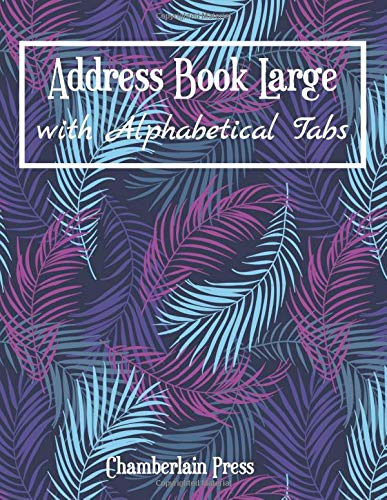 Address Book Large with Alphabetical Tabs: Your Organizer of Addresses and Notes 8.5''x11'' for Email, Adresses, Phone Numbers and more