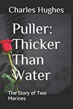 Puller: Thicker Than Water: The Story of Two Marines