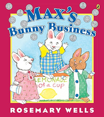 Max's Bunny Business (Max and Ruby)
