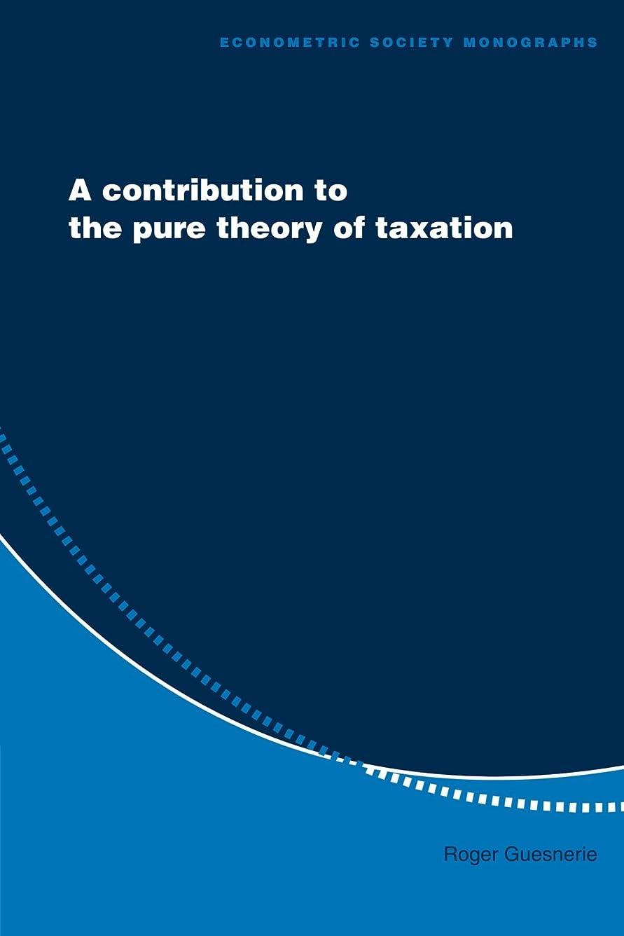 ロイヤリティアライアンス補正A Contribution to the Pure Theory of Taxation (Econometric Society Monographs)