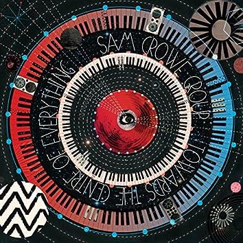 Towards the Centre of Everything (feat Adam Waldmann, Alan Hampton, Emilia Martensson, Mark Guiliana, Will Davies & Will Vinson)