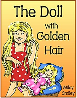"""Children's book """"The Doll With Golden Hair"""" (Children's bedtime stories for ages 4-8) (Alexis 2) by [Miley Smiley]"""