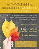 The Mindfulness and Acceptance Workbook for Teen Anxiety: Activities to Help You Overcome Fears and Worries Using Acceptance and Commitment Therapy (Instant Help Book for Teens) - Sheri L. Turrell