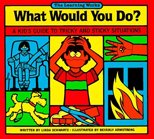 What Would You Do?: A Kid's Guide to Tricky and Sticky Situations