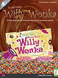 Roald Dahl\'S Willy Wonka Vocal Selections (Easy Piano) Pvg Book/Cd: Easy Piano Songbook (Leslie Bricusse Songbook)