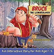 Bruce the Lumberjack - Bedtime Book for Toddler: Fun Interactive Bedtime Book for Toddlers