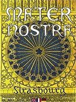 Mater Nostra - Strasbourg (édition trilingue français-anglais-allemand) de Georges Prat