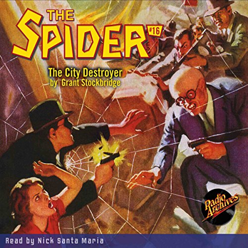 The Spider #16     The City Destroyer              By:                                                                                                                                 Grant Stockbridge                               Narrated by:                                                                                                                                 Nick Santa Maria                      Length: 4 hrs and 50 mins     Not rated yet     Overall 0.0