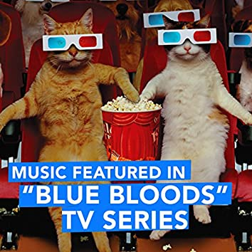 """Music Featured in """"Blue Bloods"""" TV Series"""