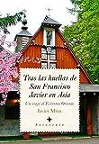 Tras las huellas de San francisco Javier en Asia (Sotavento)