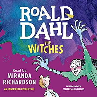 The Witches                   By:                                                                                                                                 Roald Dahl                               Narrated by:                                                                                                                                 Miranda Richardson                      Length: 4 hrs and 28 mins     680 ratings     Overall 4.6
