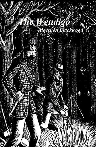 The Wendigo Ebook Blackwood Algernon Amazon In Kindle Store