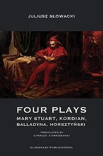 Four Plays: Mary Stuart, Kordian, Balladyna, Horsztyński
