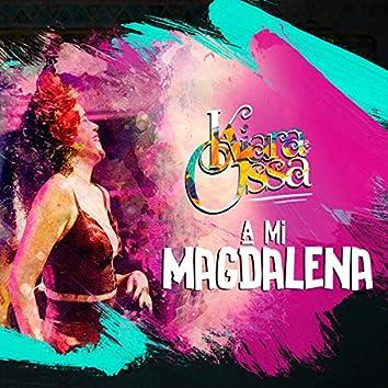 A Mi Magdalena