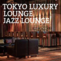V.A. - Tokyo Luxury Lounge Jazz Lounge [Japan CD] XQKF-1069 by V.A.
