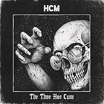 The Time Has Cum
