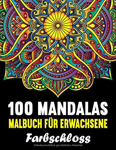 Malbuch für Erwachsene: 100 Mandalas - Das große Ausmalbuch mit zauberhaften Mandalas für Erwachsene - Ideales Anti-Stress-Geschenk zur Entspannung