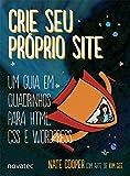 Crie seu Próprio Site: um Guia em Quadrinhos Para HTML, CSS e WordPress