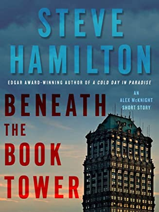 Beneath the Book Tower: An Alex McKnight Short Story (An Alex McKnight Novel)