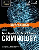 WJEC Level 3 Applied Certificate & Diploma Criminology: Revised Edition