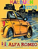 Autos Alfa Romeo Malbuch für Kinder ~ Aktivitätsseiten für Vorschulkinder (Autos Malbuch für Kinder Alter 4-8) ~ Band 1