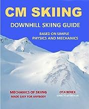 CM SKIING: DOWNHILL SKIING GUIDE (English Edition)