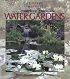 Complete Guide to Water Gardens: Ponds, Fountains, Waterfalls, Streams