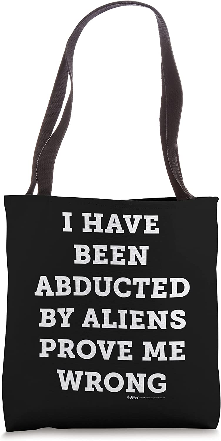 I Have Been Abducted By Aliens Prove Me Conspiracy Theorist Tote Bag