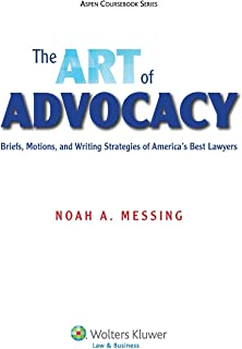 The Art of Advocacy: Briefs, Motions, and Writing Strategies of America's Best Lawyers (Aspen Coursebook)