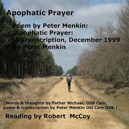 Poem by Peter Menkin: Apophatic Prayer audiobook cover art
