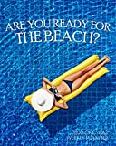 Are You Ready for the Beach? 2020 One Year Weekly Planner: Relaxing Summer Bikini Cruise Pool Time | 1 yr 52 Week | Daily Weekly Monthly Calendar ... (2020 One Year Simple Beach Themed Organizer)