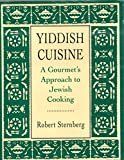 Yiddish Cuisine: A Gourmet s Approach to Jewish Cooking