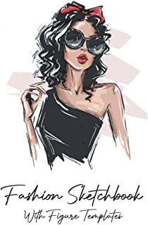 Fashion Sketchbook With Figure Templates: 100 Large Fashion Mannequin for Designing & Easily Sketching your Fashion Design...