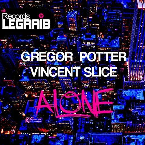 Gregor Potter & Vincent Slice