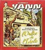 Les aventures de Yann le Vaillant, Tome 4 - L'ombre de l'idole