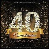 Feliz 40 Cumpleaños Libro de Visitas: Libro de Firmas Evento Fiesta I Encuadernación de Diamantes Ne...