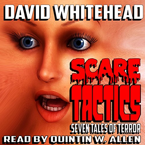 Scare Tactics                   By:                                                                                                                                 David Whitehead                               Narrated by:                                                                                                                                 Quintin W. Allen                      Length: 5 hrs and 6 mins     4 ratings     Overall 4.0