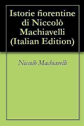 Istorie fiorentine di Niccolò Machiavelli