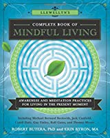 Llewellyn's Complete Book of Mindful Living: Awareness and Meditation Practices for Living in the Present Moment