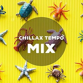 Chillax Tempo MIX