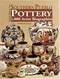 Southern Pueblo Pottery: 2,000 Artist Biographies With Value/Price Guide : C. 1800-Present (American Indian Art Series) (American Indian Art Series)