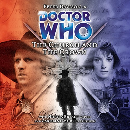 Doctor Who - The Church and the Crown                   By:                                                                                                                                 Cavan Scott,                                                                                        Mark Wright                               Narrated by:                                                                                                                                 Peter Davison,                                                                                        Nicola Bryant,                                                                                        Caroline Morris                      Length: 1 hr and 43 mins     4 ratings     Overall 5.0